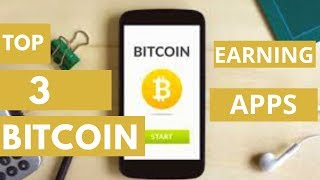 Top 3 Bitcoin Earning Android Apps || Instant Payment